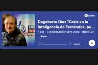 """Dagoberto Díaz """"Creía en la inteligencia de Fernández, pero ha cometido errores que no debía"""""""